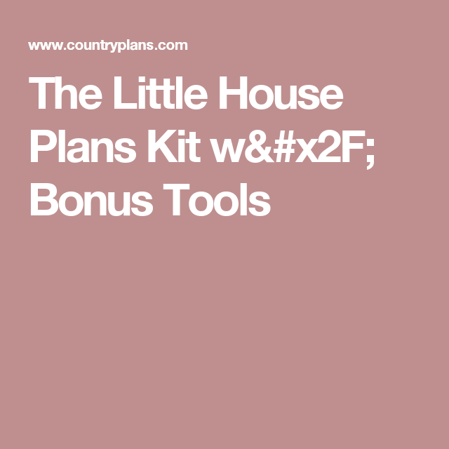 The Little House Plans Kit w/ Bonus Tools | 2ND home venture ...