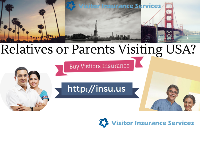 Buy visitors insurance coverage for relatives or parents ...