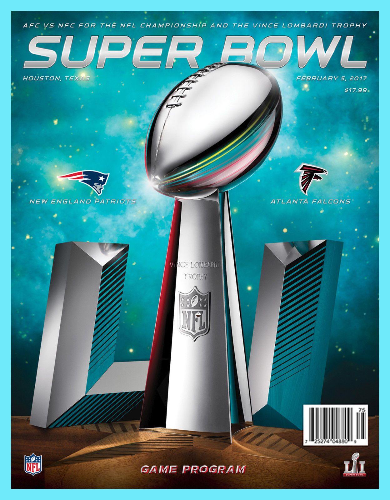0e714ff45 2017 SUPER BOWL 51 OFFICIAL NATIONAL GAME PROGRAM Patriots Falcons LI  Houston TX