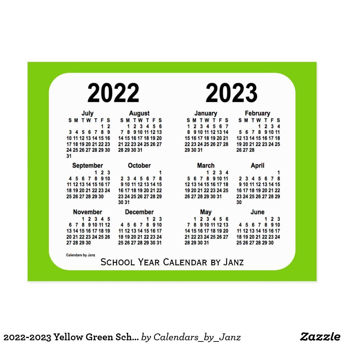 2022 23 Academic Calendar Template.2022 2023 Yellow Green School Calendar By Janz Postcard Zazzle Com School Calendar Green School School