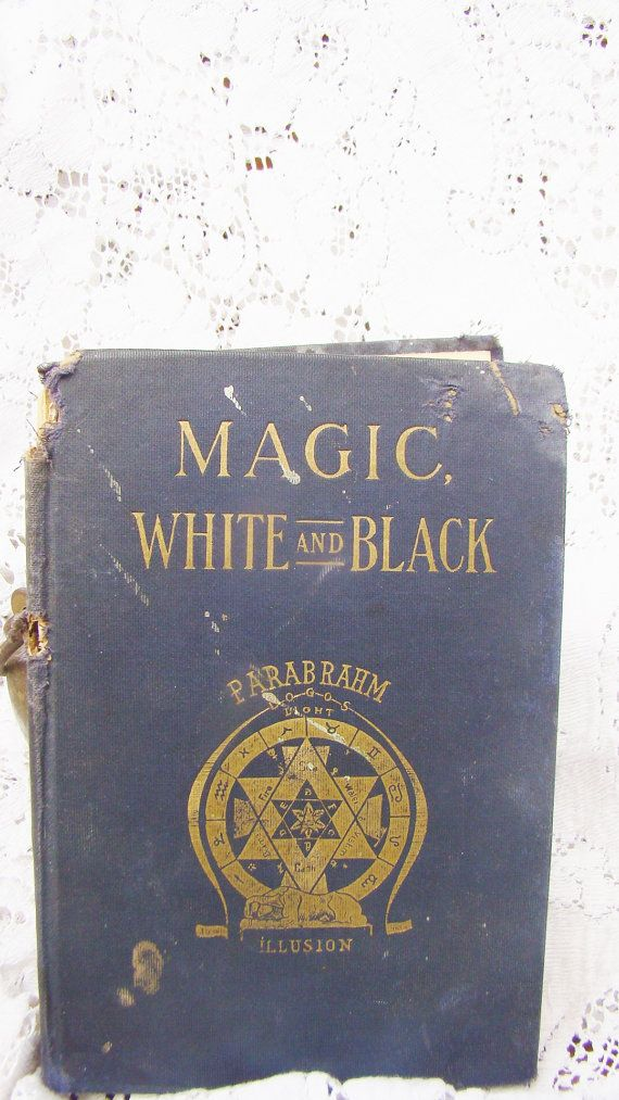 1910 out of print/Magic White And Black Franz Hartman, M D