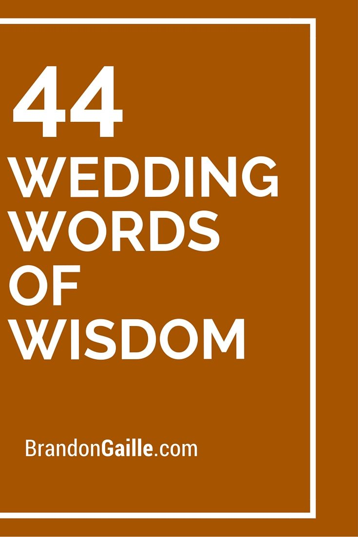 44 Wedding Words of Wisdom Wisdom Weddings and Cards