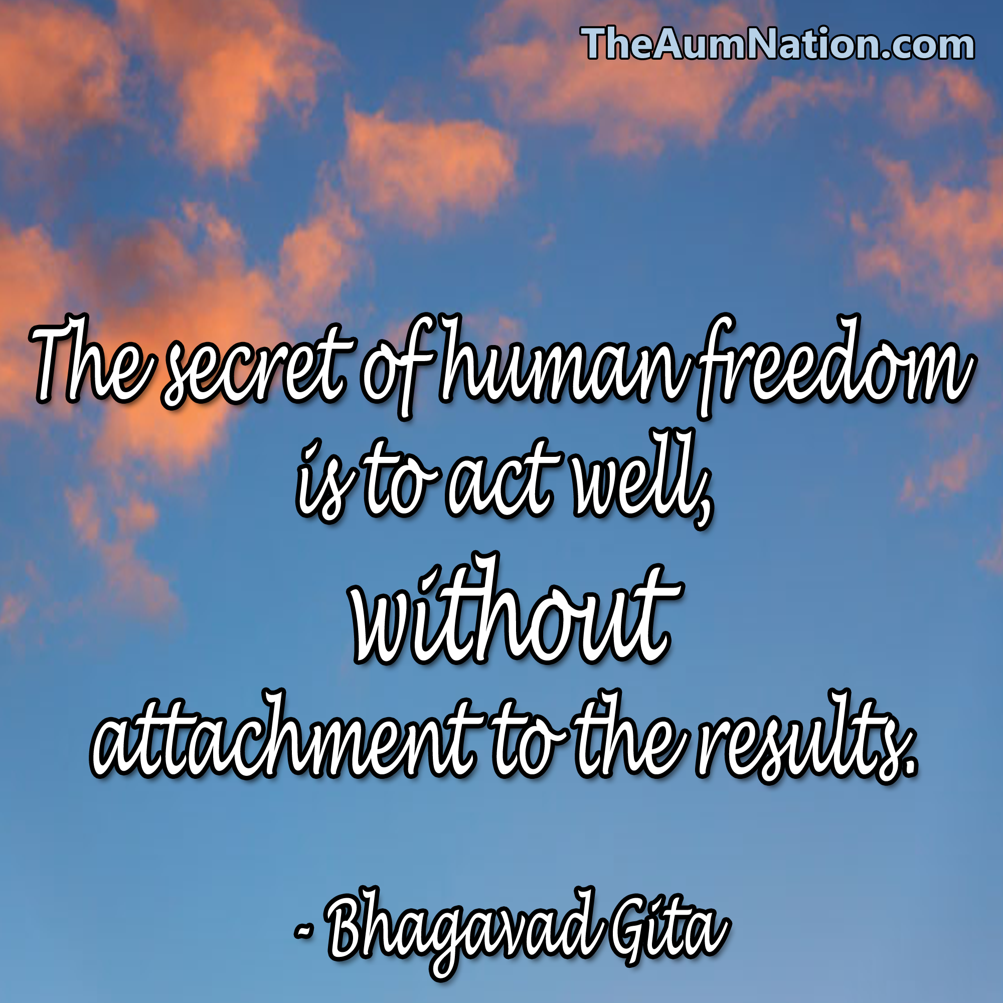 Life Without Freedom Quotes: The Secret To Human Freedom Is To Act Well, Without