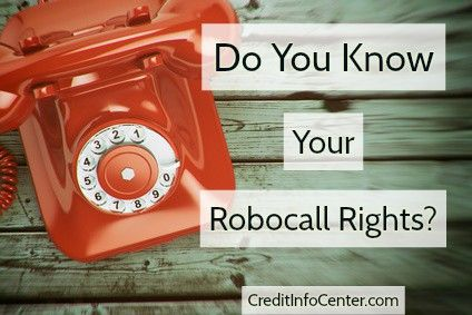 Millions Of Illegal Robocalls Remind Know Your Rights Credit Info Center Blog Reminder Consumer Protection Knowing You