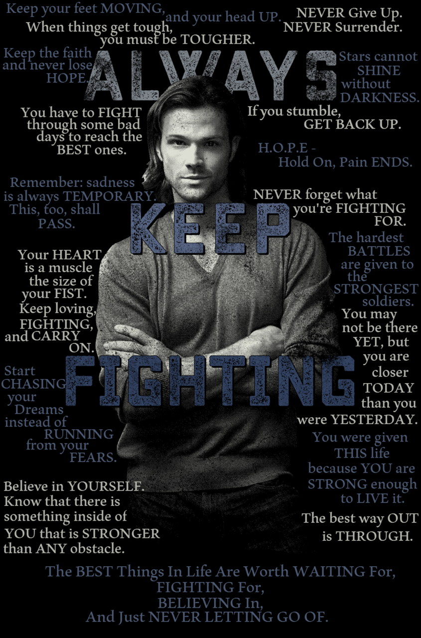 Jared padalecki quotes - Always Keep Fighting Some Words To Encourage You To Keep Fighting