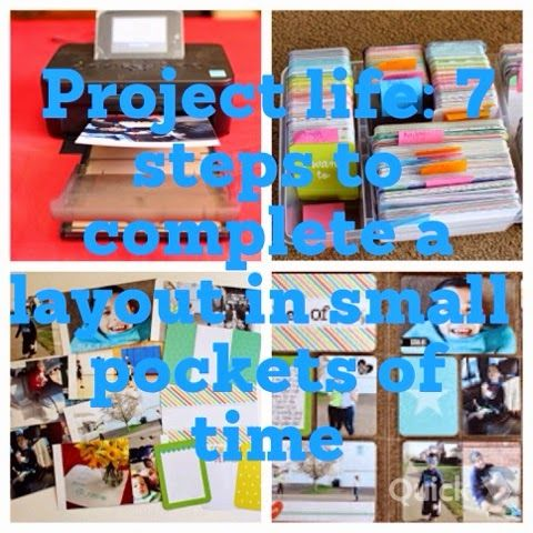 Day to Day: Project Life: 7 steps to complete a layout in small pockets of time