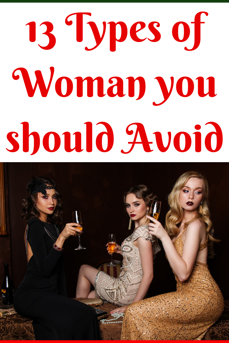 13 Types of Woman you should Avoid - Daily Blogs Post