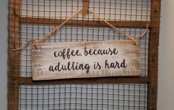 COFFEE Because Adulting is Hard  Wooden by TrashFindRedesigned