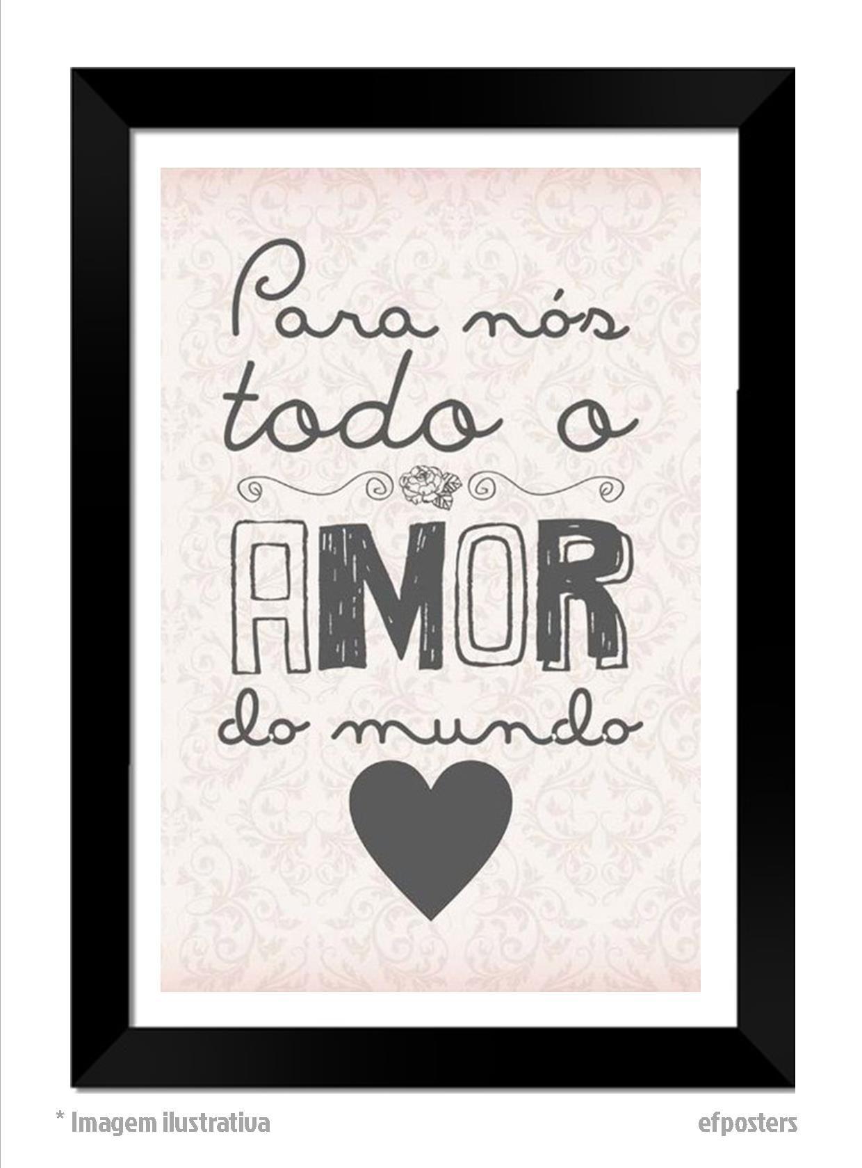 Poster Para Nos Todo Amor Do Mundo R 55 00 Moldura Preta Ou