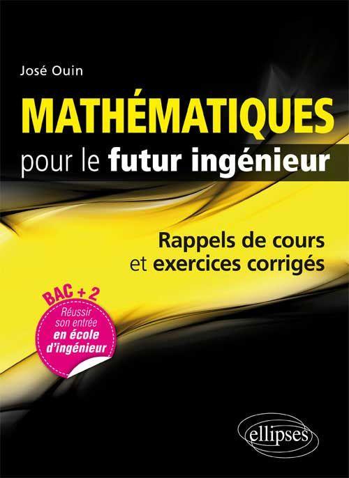 mathmatiques pour le futur ingnieur rappel de cours et exercices corrigs jos ouin http - Resume Cours Science Bac Math
