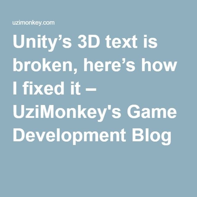 Unity's 3D text is broken, here's how I fixed it – UziMonkey's Game