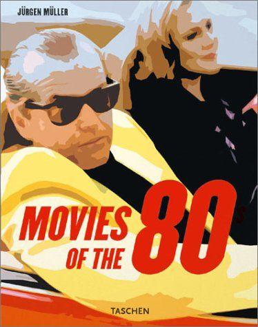 Movies Of The 80s Jurgen Muller 9783822817377 Amazon Com Books Movies Of The 80 S Movies Paperbacks