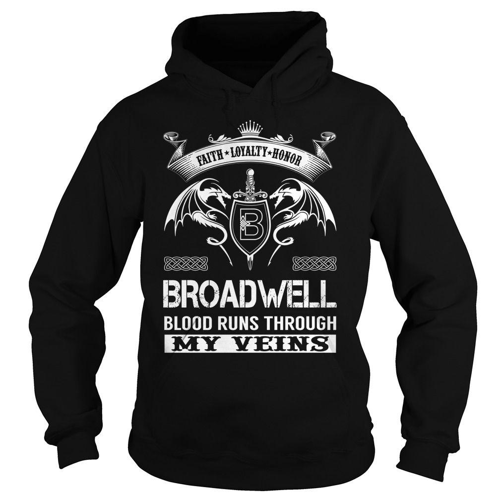 BROADWELL Blood Runs Through My Veins (Faith, Loyalty, Honor) - BROADWELL Last Name, Surname T-Shirt