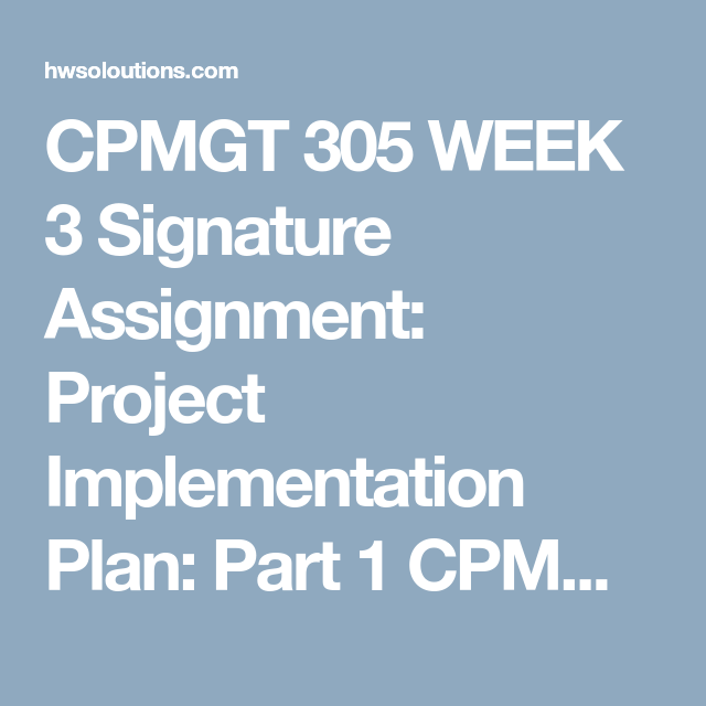 Cpmgt  Week  Signature Assignment Project Implementation Plan