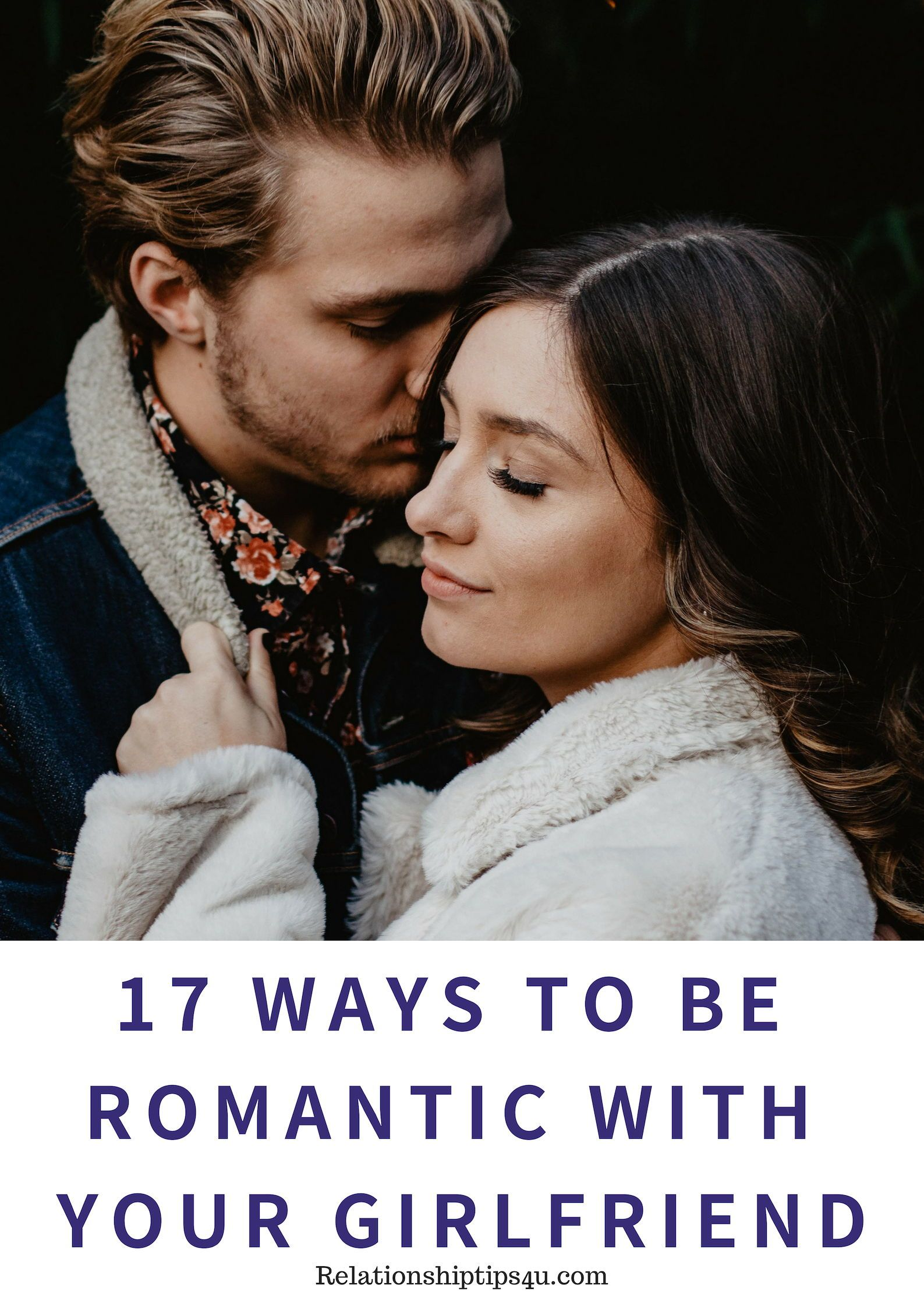17 Ways To Be Romantic With Your Girlfriend Relationshiptips4u How To Be Romantic Relationship Killers Relationship Insecurity