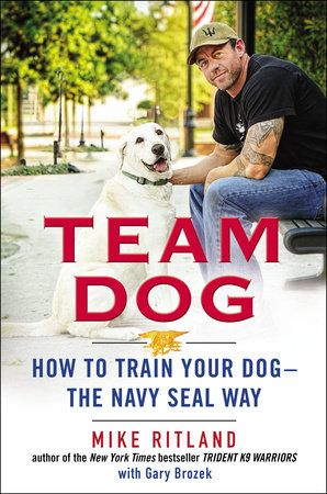 Team Dog By Mike Ritland New York Times Bestselling Author And