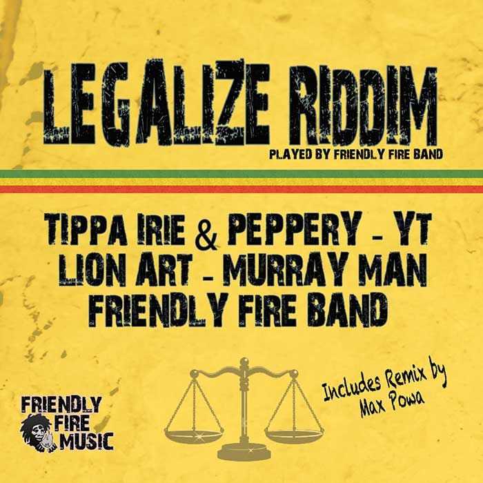 Legalize Riddim - Friendly Fire Music - Riddim Tun Up