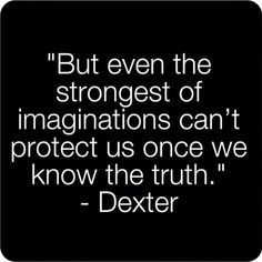 Dexter Quotes Dark Passenger Google Search Dexter Quotes Dexter Quotes