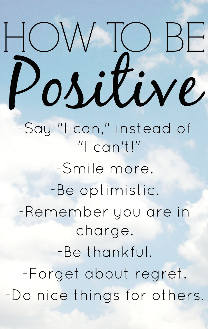 How to be positive! 53b3fd844c3e12e7bf28621f4cedcf06