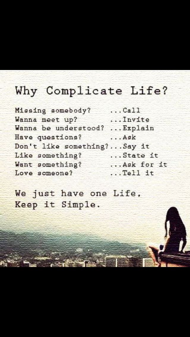 Simply Stated Is Always Best Why Complicate Life Simple Life Quotes Words
