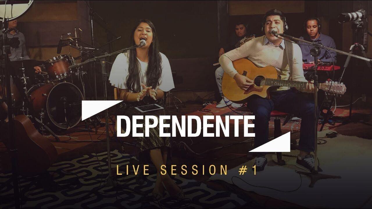 Cancao E Louvor Live Session 1 Dependente Com Imagens