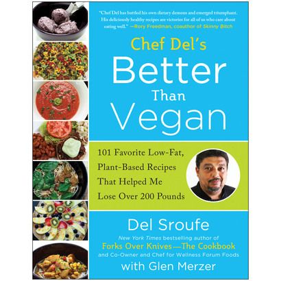 Better Than Vegan:101 Favorite Low-Fat,Plant-Based Recipes That Helped Me Lose Over 200 Pounds(Paperback)