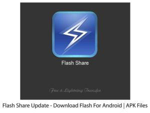 Flash Share Update - Download Flash Share For Android | APK Files