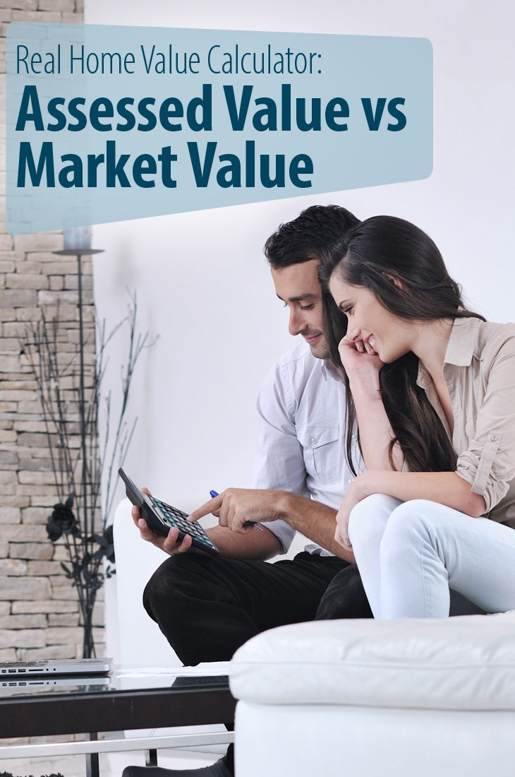 Understanding The Assessed Value Vs Market Value Of Your Real Estate Property Unless You Clearly Grasp The Diff Home Value Calculator Market Value Home Values