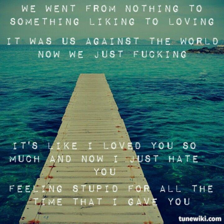 Lyric lyrics to something : We went from nothing to something, liking to loving. It was us ...