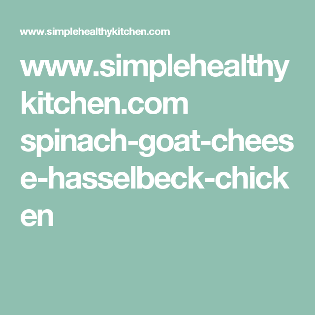 www.simplehealthykitchen.com spinach-goat-cheese-hasselbeck-chicken