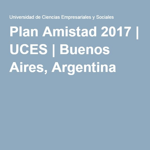 Plan Amistad 2017 | UCES | Buenos Aires, Argentina