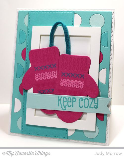 Cozy Mittens stamp set and Die-namics, Cozy Greetings, Blueprints 20 Die-namics, Fishtail Flags Layers STAX Die-namics, Jumbo Dot Cover-Up Die-namics, Rectangle Frames Die-namics, Vertical Stitched Strips Die-namics - Jody Morrow #mftstamps
