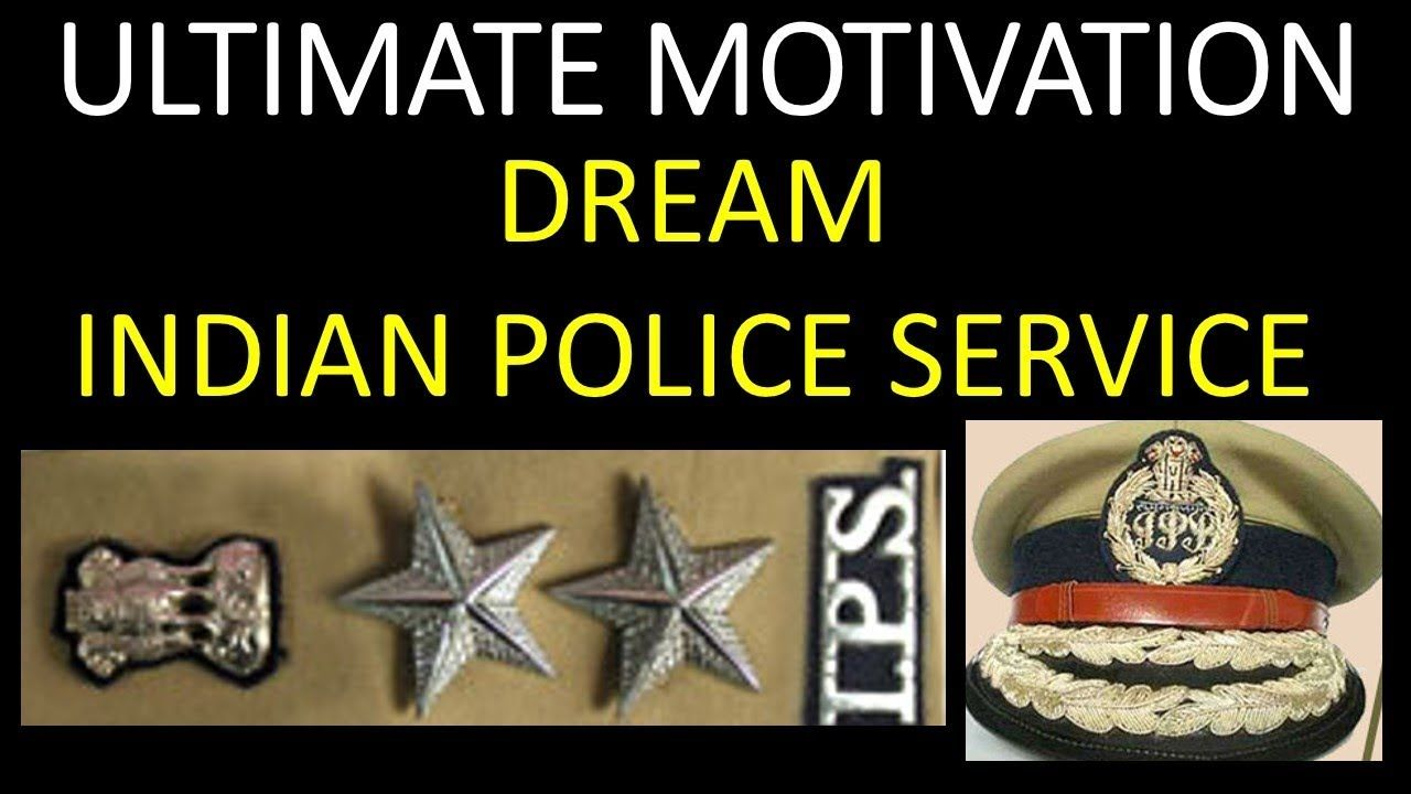 Ultimate Motivation Dream Indian Police Service Ips Training