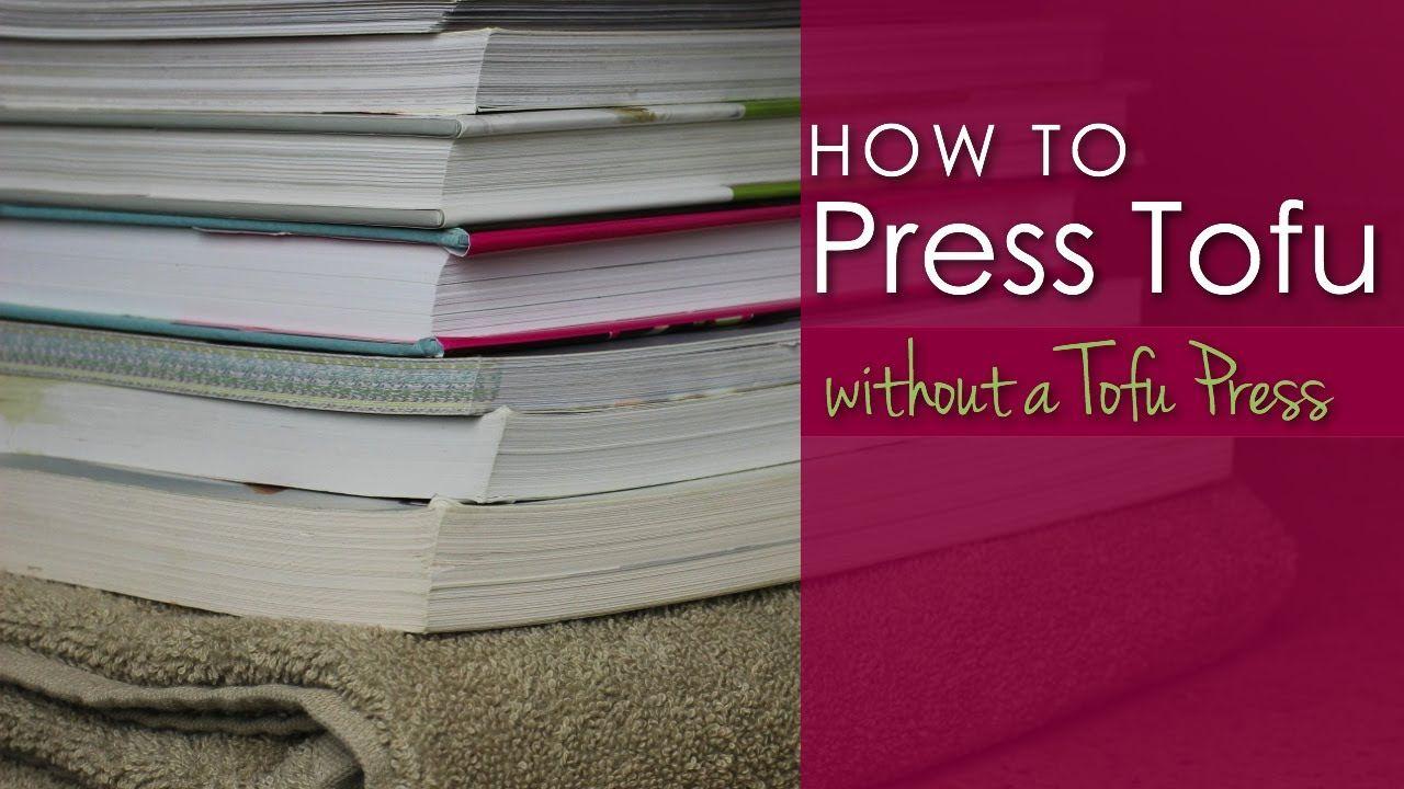 How to press tofu without a tofu press vegan cooking