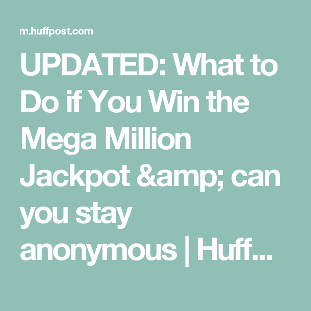 UPDATED: What To Do If You Win The Mega Million Jackpot