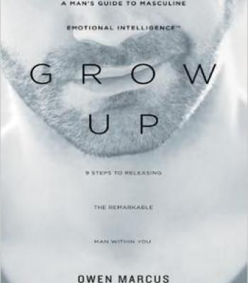 Grow Up A Man\u0027S Guide To Masculine Emotional Intelligence PDF - emotional intelligence pdf