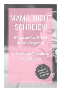 """Photo of """"Mom, don't scream!"""" – How we manage to treat our children lovingly even in difficult situations (and 5 alternatives to screaming)"""