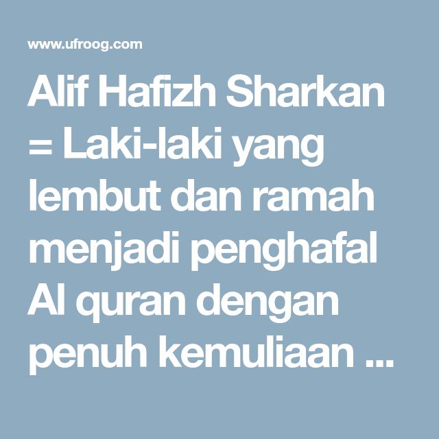 Alif Hafizh Sharkan = Laki-laki yang lembut dan ramah menjadi penghafal Al  quran dengan penuh kemuliaan Alif = Lembut dan ramah H… | Nama bayi laki- laki, Nama, Bayi
