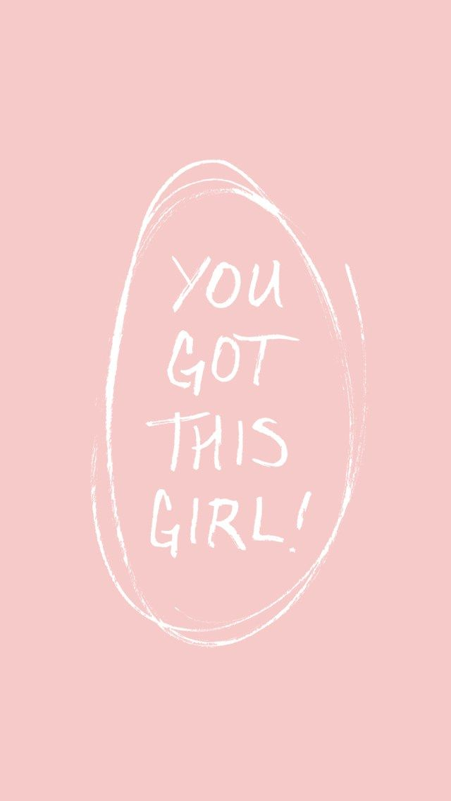 FREE IPHONE WALLPAPER - You Got This, Girl! | thefreewoman.com | Karigans room decor | Sprüche ...