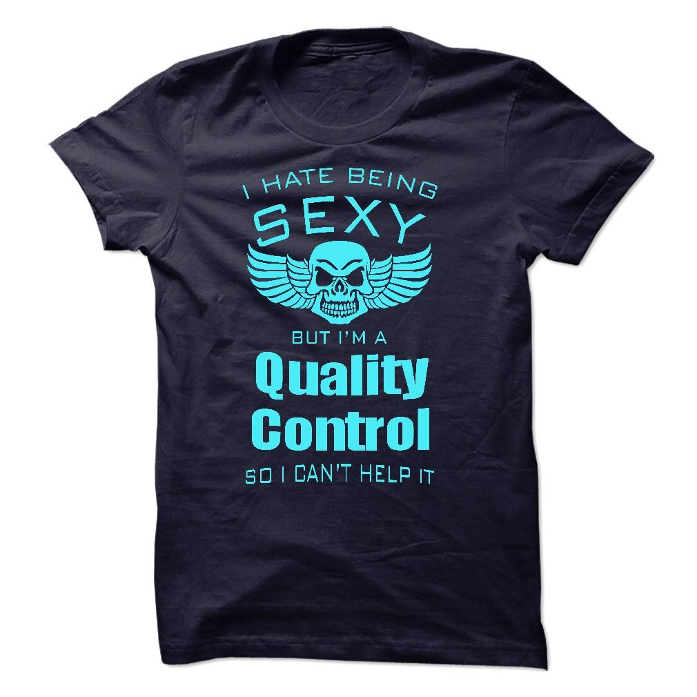 I Hate Being Sexy I Am A Quality Control T Shirt, Hoodie, Sweatshirt