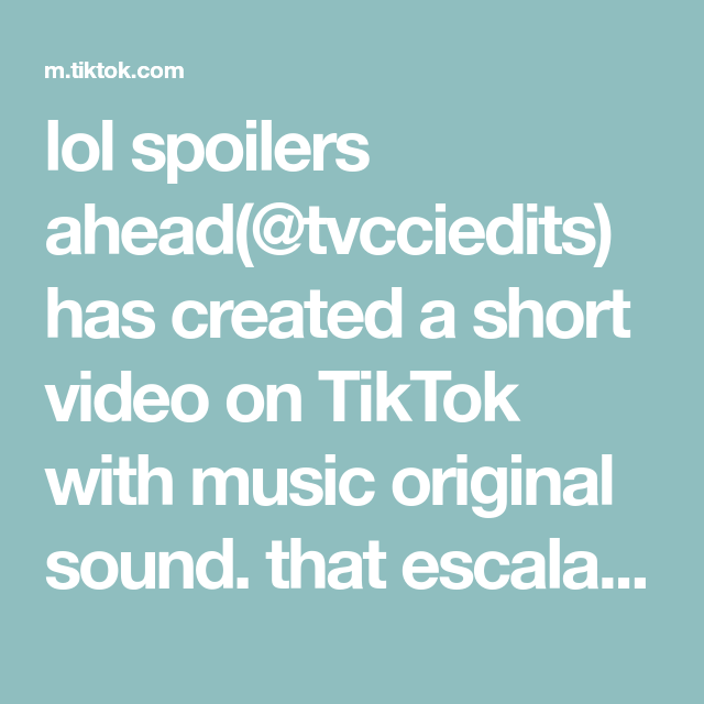Lol Spoilers Ahead Tvcciedits Has Created A Short Video On Tiktok With Music Original Sound That Escalated Qui In 2021 Questions For Girls Disposable Teens The Cure