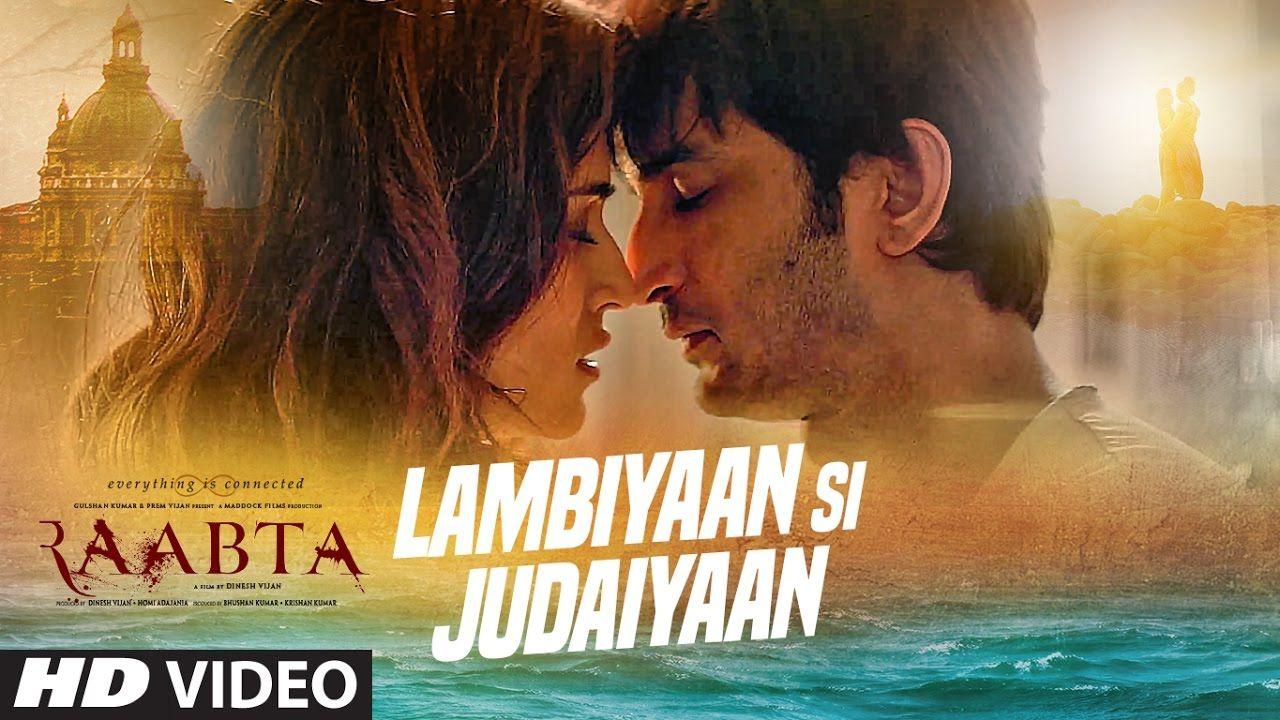 Arijit Singh Lambiyaan Si Judaiyaan Song Raabta Sushant Rajput Kriti Sanon T Series Latest Video Songs Bollywood Music Videos Songs