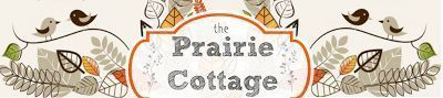 the Prairie Cottage    the Prairie Cottage