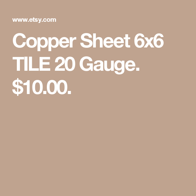 Copper Sheet 6x6 Tile 20 Gauge 10 00 Copper Sheets 20 Gauge Gauges