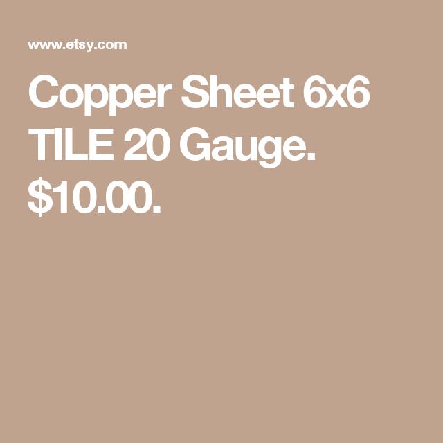 Copper Sheet 6x6 Tile 20 Gauge 10 00 Copper Sheets 20 Gauge Gauges