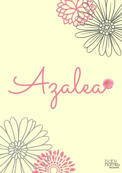 Azalea Meaning Origin And Popularity Of The Name This Gorgeous Floral Name Is No Longer A Well Kep Cute Baby Names Southern Baby Names Victorian Baby Names