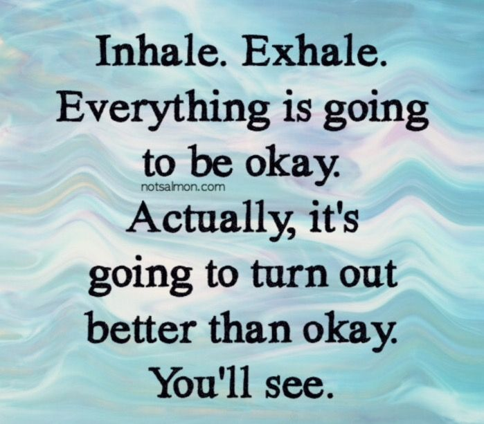 Everything Is Going To Be Ok Positive Thinking Pinterest