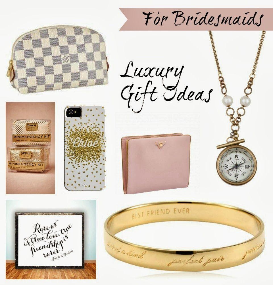 Luxury Wedding Gift Ideas: Luxury Bridesmaid Ideas