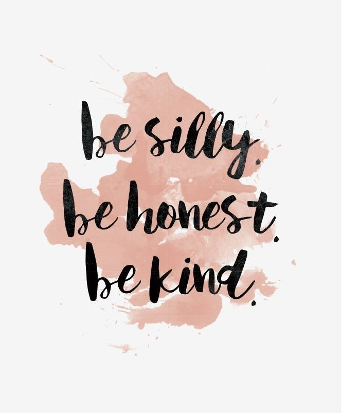 Be Silly Honest Kind