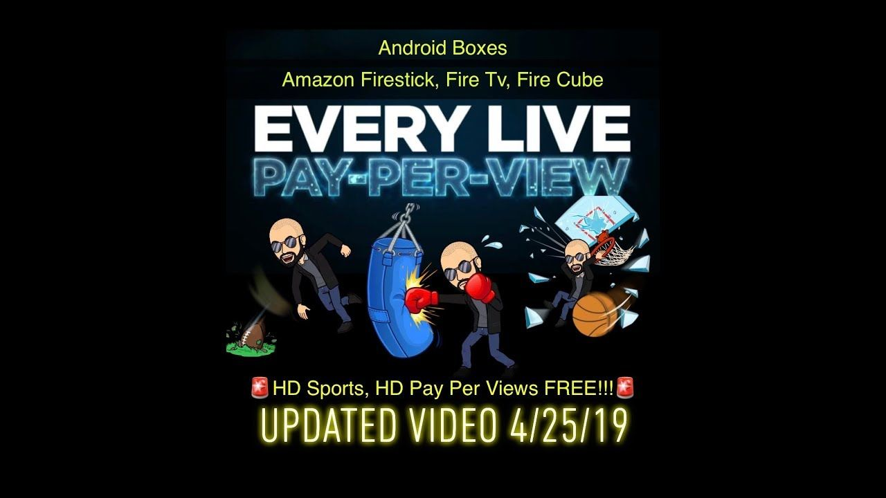 4/25/19 Sports and (ANY PPV ) event on Firestick, Fire tv